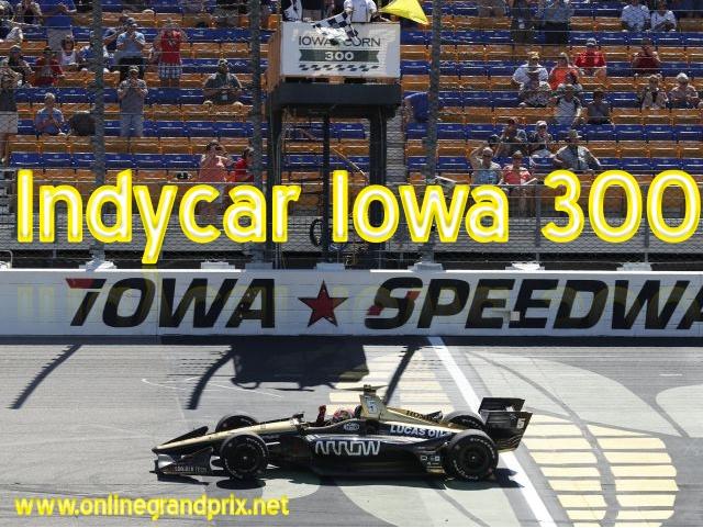 Indycar Iowa 300 Live Streaming