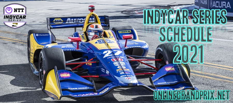 Indycar Series Schedule 2021 Confirmed