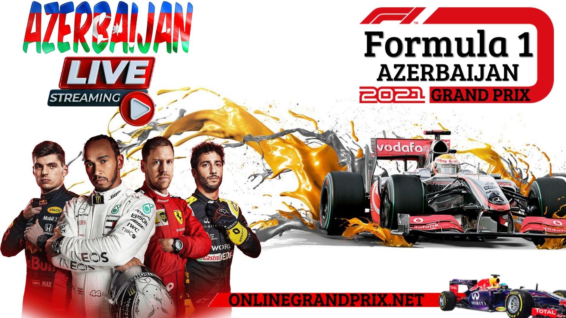 Formula 1 Azerbaijan Grand Prix Live Stream