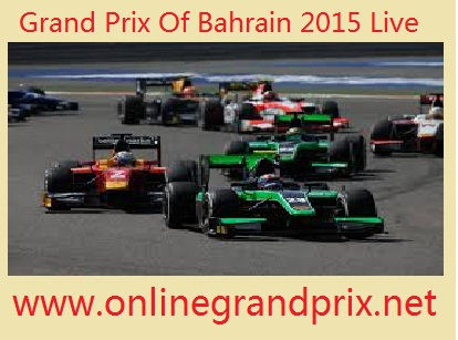 Grand Prix Of Bahrain 2015 Live