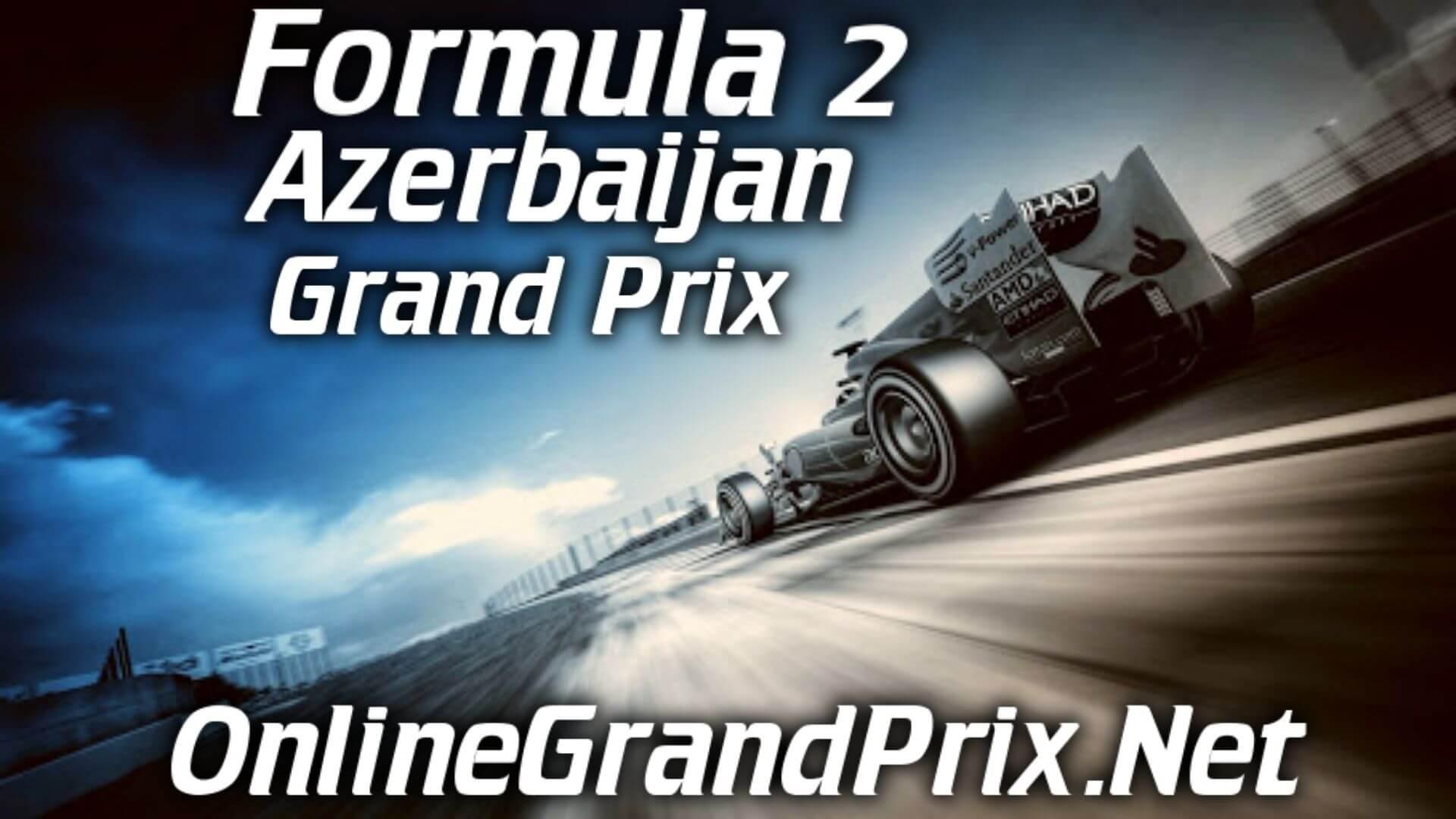Azerbaijan F2 Grand Prix Live Stream 2020 | Race 1:Full Race Replay
