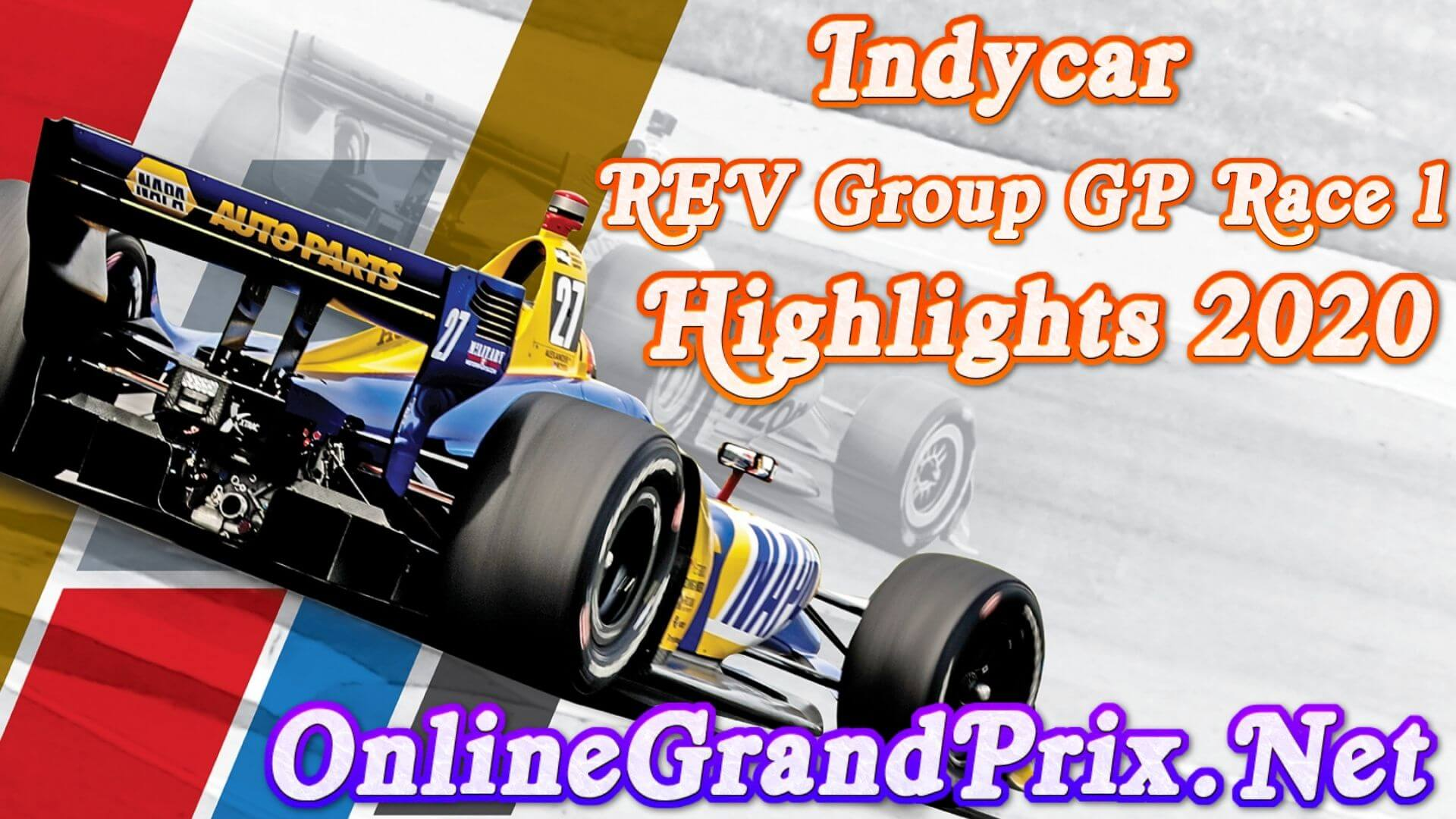 REV Group Grand Prix Race 1 Highlights INDYCAR 2020