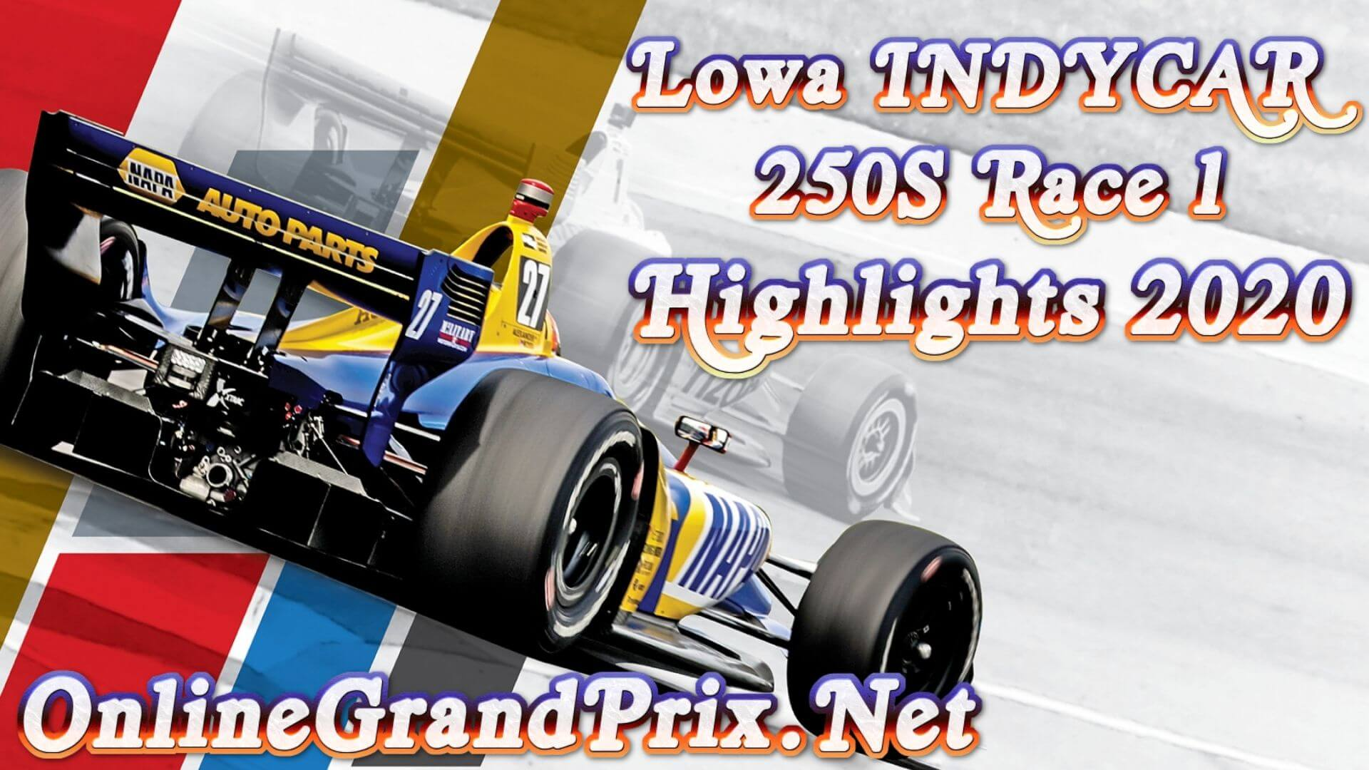 lowa Indycar 250S Race 1 Highlights INDYCAR 2020