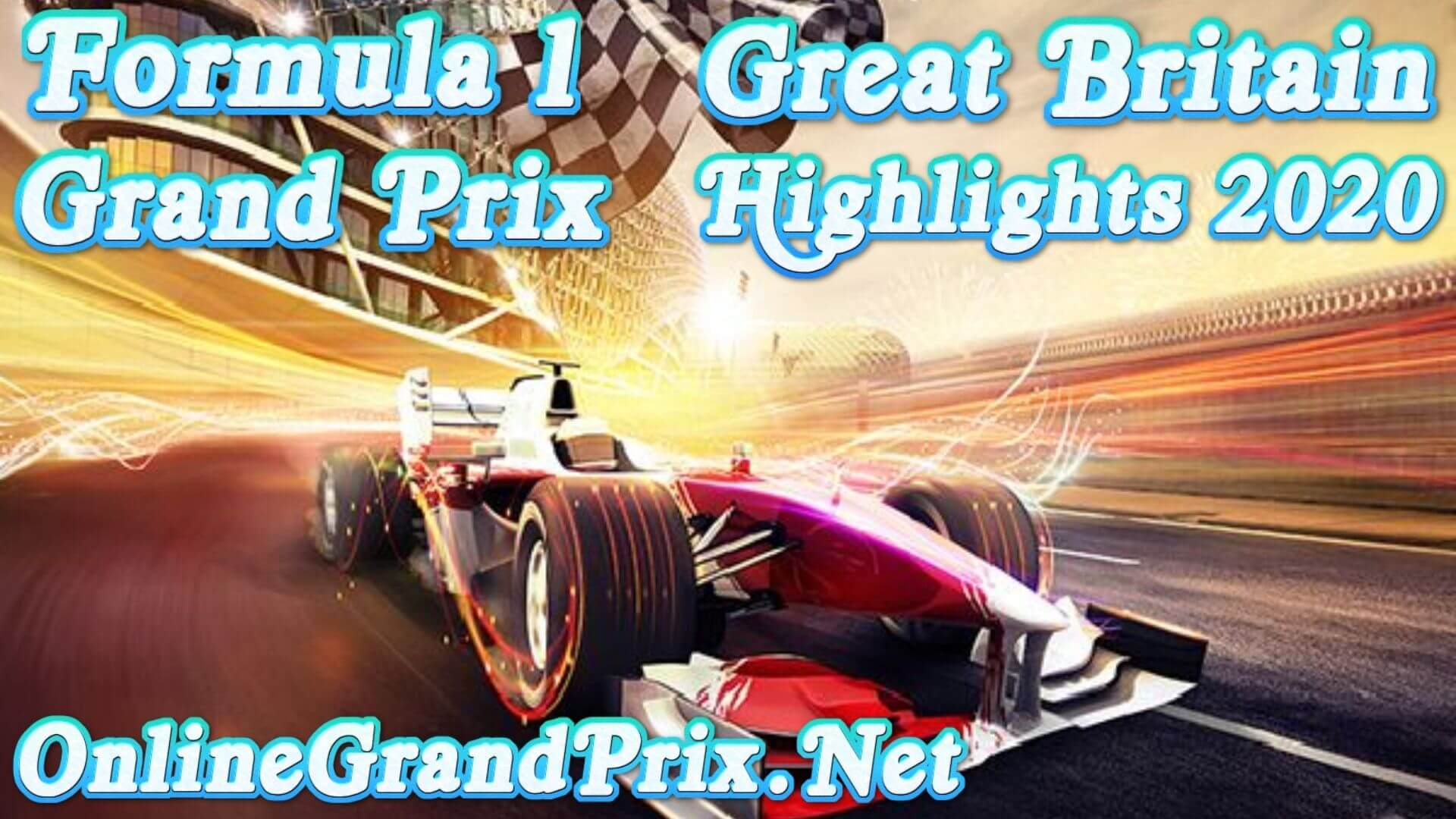 Great Britain GP F1 Highlights 2020