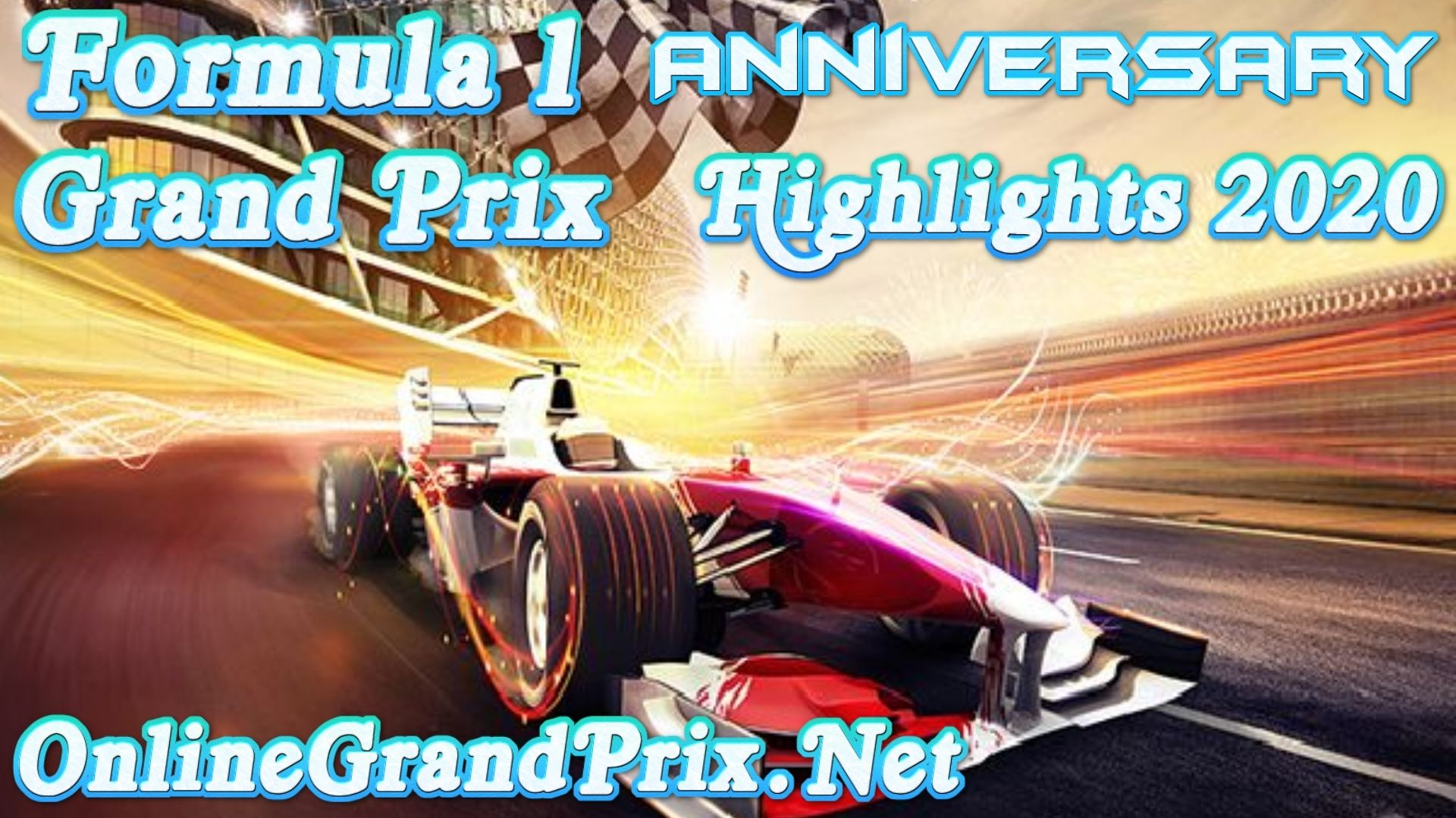 Anniversary GP F1 Highlights 2020