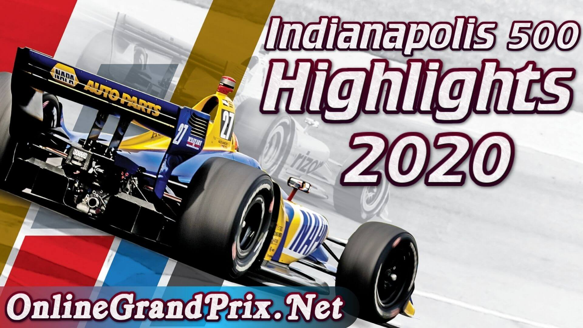 104th Running Of The Indianapolis 500 Highlights INDYCAR 2020