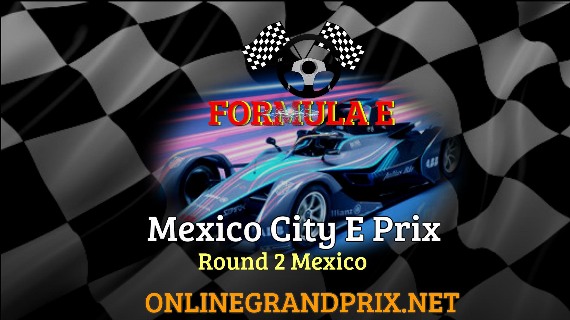 Formula E Mexico City E Prix 2021 Live Stream RD 2