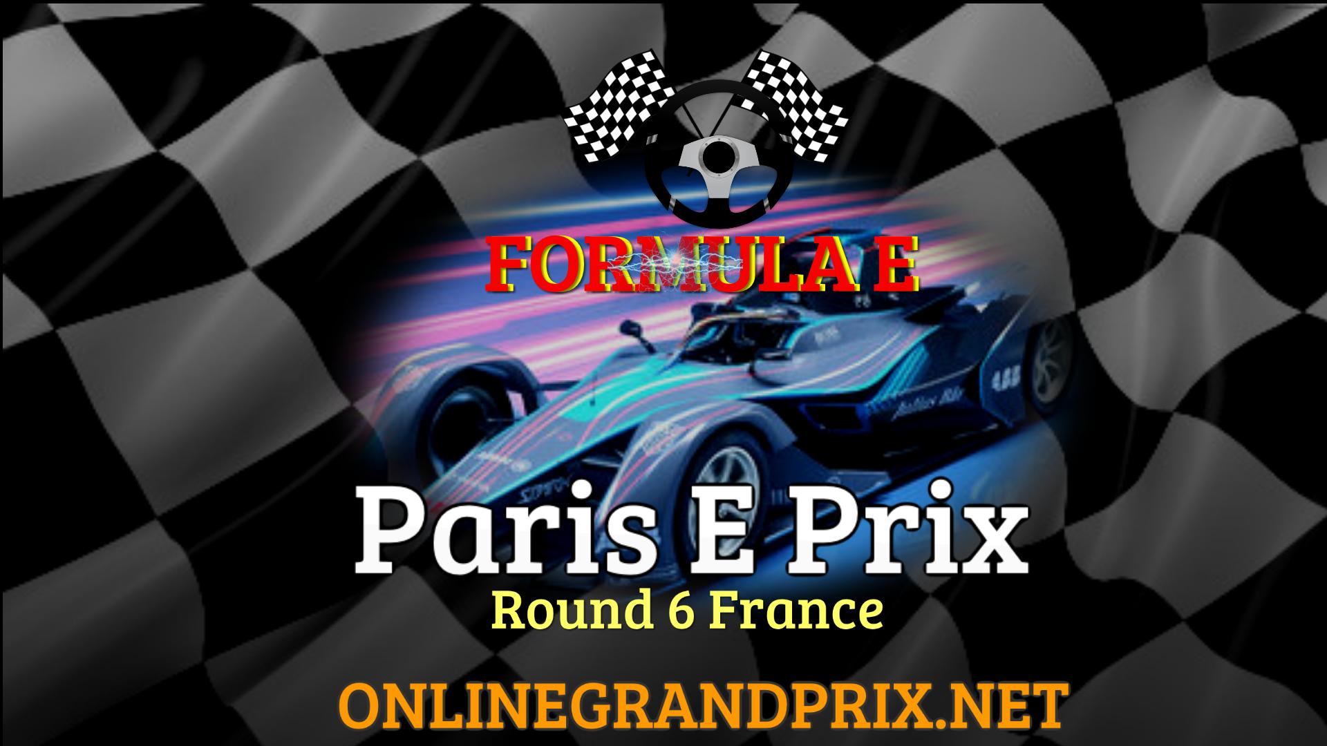Formula E Paris E Prix 2021 Live Stream RD 6
