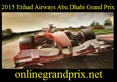 Watch 2015 Etihad Airways Abu Dhabi Grand Prix Live
