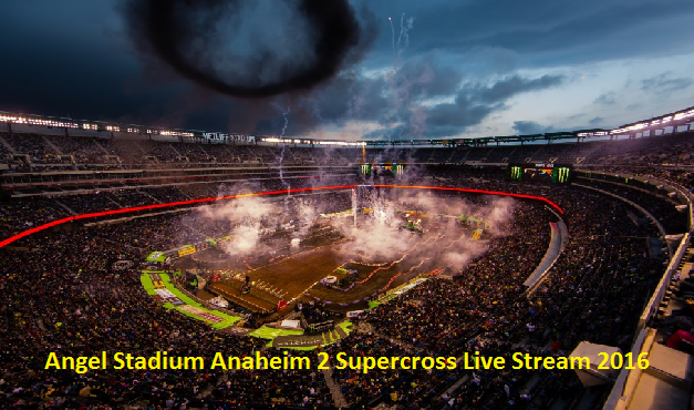 Watch 2016 Monster Energy Supercross Anaheim 2 Stream