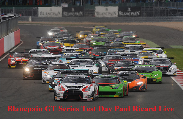 Live Blancpain GT Series Test Day Paul Ricard Race