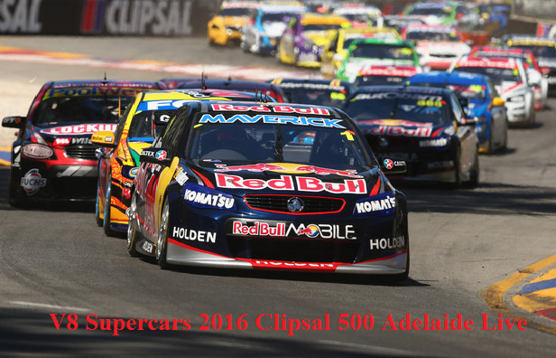 Watch V8 Supercars 2016 Clipsal 500 Adelaide Live